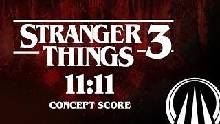 11:11 - Stranger Things 3 (Concept Score)