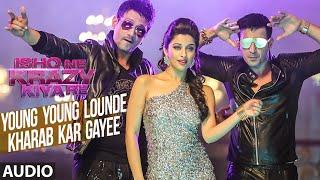 Meet Bros: Young Young Lounde Kharab Kar Gayee Full AUDIO Song | Jankee | Ishq Ne Krazy Kiya Re