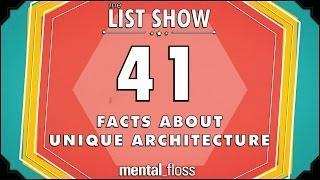 41 Facts about Unique Architecture - mental_floss List Show Ep. 510