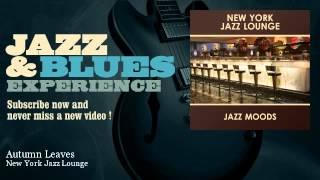 New York Jazz Lounge - Autumn Leaves
