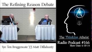 TTA Podcast 166: The Refining Reason Debate - Matt Dillahunty VS Sye Ten Bruggencate