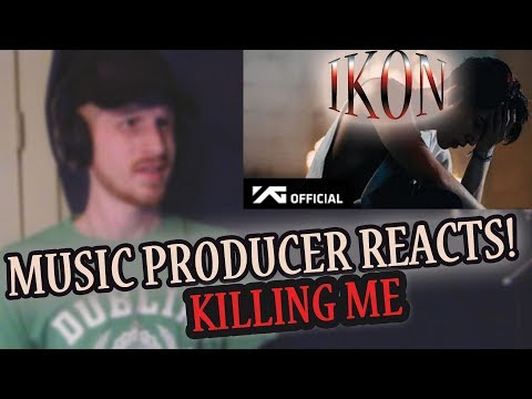 Music Producer Reacts to iKON - Killing Me (1st Time Listening to iKON!!!)