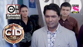 Weekly Reliv   CID   10th Mar  to 16th Mar 2018   Episode 627 to 630