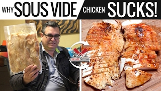 Why Sous Vide Chicken is so BAD & TERRIBLE! It