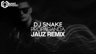Dj Snake  Propaganda Jauz Remix
