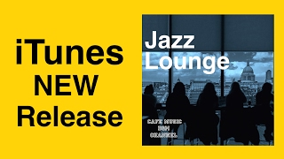 iTunes New Release!!「Jazz Lounge」Please Download!!