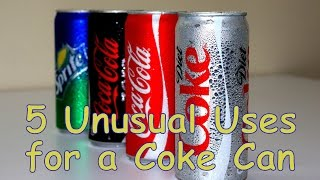 5 Unusual Uses for a Coke Can