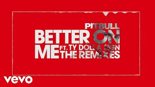 Pitbull - Better On Me (Joe Maz Remix (Audio)) ft. Ty Dolla $ign