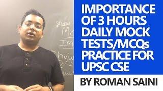 Importance of 3 hours daily mock test/MCQs practice by Roman Saini - UPSC CSE