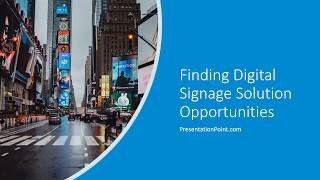 Identifying Digital Signage Opportunities