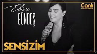 EBRU GÜNDEŞ - SENSİZİM (Canlı Performans)