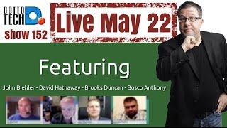Dotto Tech Live 152- May 22