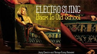 Best Electro Swing Jazz - 1 Hour of Non Stop Music (Jazzy Vintage Reloaded Mix)