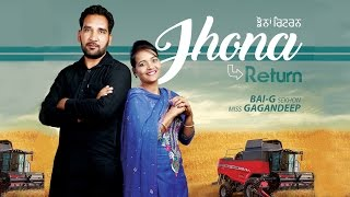 New Punjabi Song - JHONA RETURN || BAI G SEKHON & MISS GAGANDEEP || Latest Punjabi Songs 2016