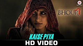 Kaise Piya - Bhouri | Raghuveer Y, Masha Pour, Kunika Sadanand | Sapna Awasthi & Sanjay Pathak