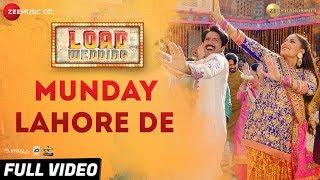 Munday Lahore De - Full Video | Load Wedding |Fahad Mustafa & Mehwish Hayat|Mohsin Abbas H & Saima J