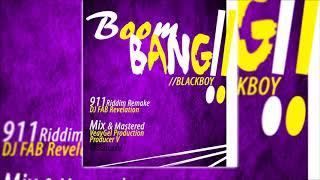 Blackboy - Boom Bang (911 Riddim - Dj Fab) VeayGel Production 2017