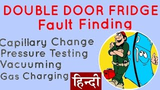 Step by Step Fault Finding and Reparing of Refrigerator