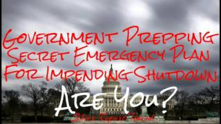 Government Prepping For Economic Collapse! Secret Emergency Plan For Government Shutdown