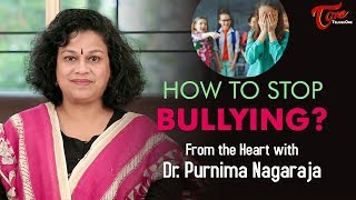 How to Stop Bullying? | Motivational Videos | From the Heart with Dr. Purnima Nagaraja