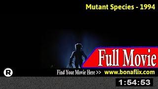 Watch: Mutant Species (1994) Full Movie Online