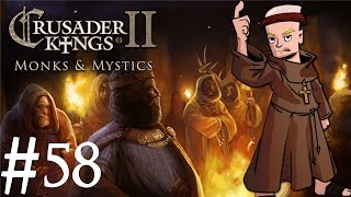Crusader Kings 2 | Monks and Mystics | Part 58 | Holy Warring