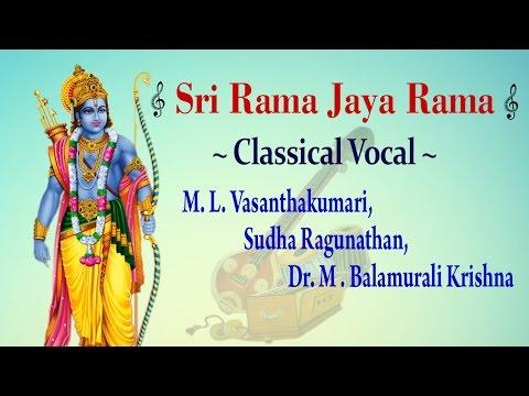 Classical Vocal - Sri Rama Jaya Rama - Sudha Ragunathan, M.L.Vasanthakumari, M.Balamuralikrishna