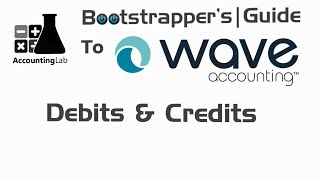 Learn Wave Accounting Part 9 - Debits and Credits