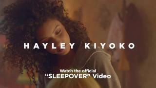 Hayley Kiyoko — SLEEPOVER [Behind The Scenes]