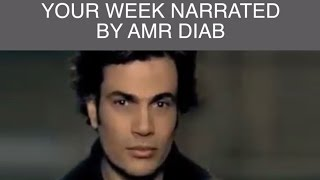 Your Week Narrated by Amr Diab