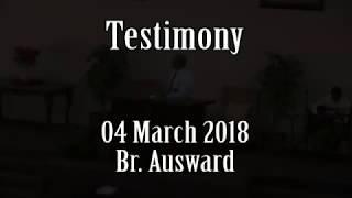 04 March 2018. Testimony, Br. Ausward.