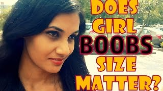 Does Girls Boobs Size Matter ? | Indian Edition |
