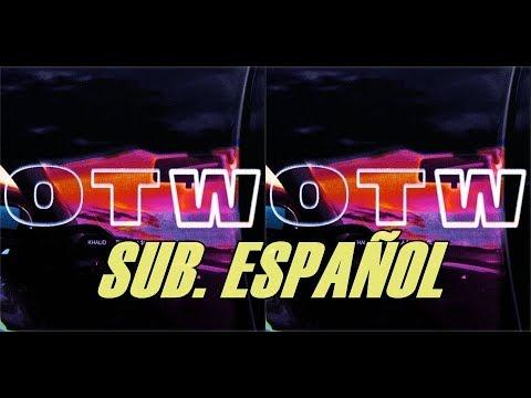 Khalid - OTW sub. español (ft. Ty Dolla, 6LACK)