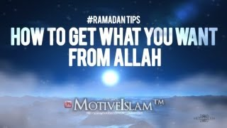 How To Get Whatever You Want From Allah! (Sh. Tawfique Chowdhury) || 2017