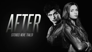 AFTER Extended Movie Trailer (2017) | Hardin and Tessa