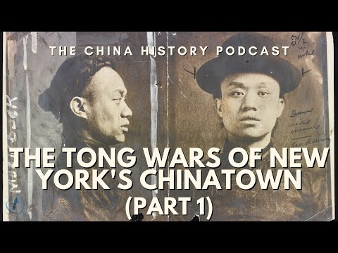 Xxx Mp4 The Tong Wars Of NY Chinatown Part 1 The China History Podcast Presented By Laszlo Montgomery 3gp Sex
