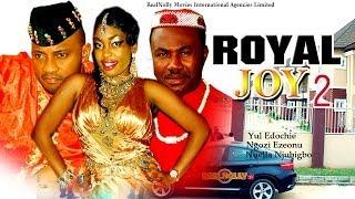 Royal Joy 2 - 2014 Latest Nigerian Nollywood Movies