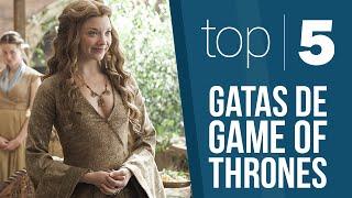 TOP 5 - Gatas de Game of Thrones