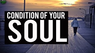 The Condition Of Your Soul
