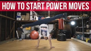 How To Start Power Moves | Power Move Basics