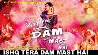💖 Ishq Tera Dam Mast Hai 💖 | Latest Hindi Bollywood Love Song 2017 | Affection Music Records