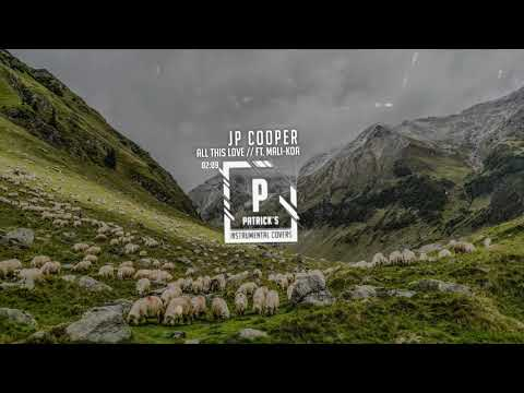 Xxx Mp4 JP Cooper All This Love Ft Mali Koa Acoustic Instrumental 3gp Sex