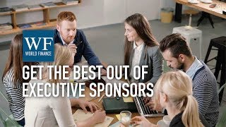 Project Management Institute: How to get the best out of executive sponsors | World Finance