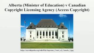 Alberta (Minister of Education) v Canadian Copyright Licensing Agency (Access Copyright)