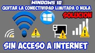✔Como Quitar La Conectividad Limitada O Nula Sin Acceso A Internet - Windows 10 [Oficial] 📺