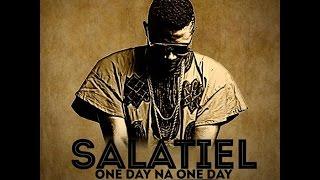 Salatiel - One Day Na One Day [Prod.By Salatiel]