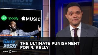 The Ultimate Punishment for R. Kelly | The Daily Show