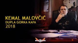 Kemal Malovcic - Dupla gorka kafa - (Audio 2018)