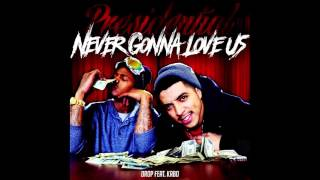 DROP - Never Gonna Love Us ft. Kabo