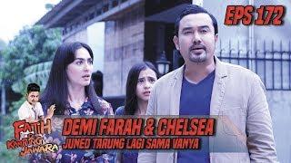 Demi Farah & Chelsea Juned Tarung Lagi Sama Vanya - Fatih Di Kampung Jawara Eps  172
